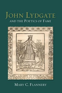 John Lydgate and the Poetics of Fame